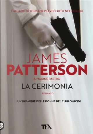 La cerimonia by James Patterson, Maxine Paetro