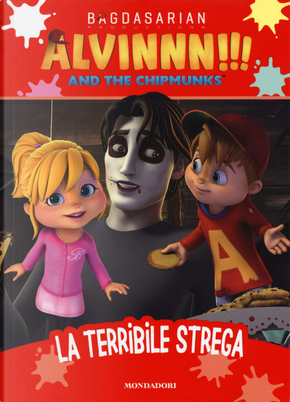 La terribile strega. Alvinnn!!! and the Chipmunks