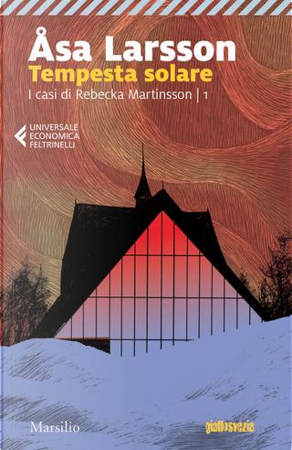 Tempesta solare. I casi di Rebecka Martinsson. Vol. 1 by Åsa Larsson