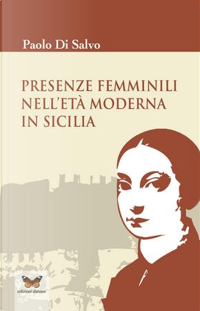 Presenze femminili nell'età moderna in Sicilia by Paolo Di Salvo