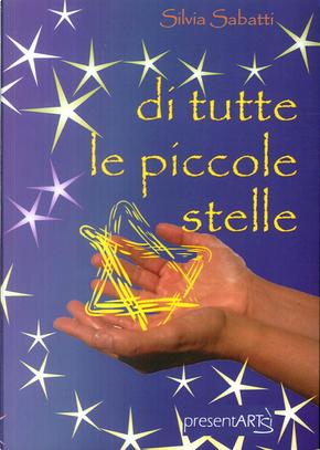 Di tutte le piccole stelle by Silvia Sabatti
