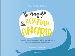 Il viaggio di una scatola anfibia by Francesca Lironi