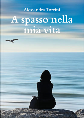 A spasso nella mia vita by Alessandra Torrini