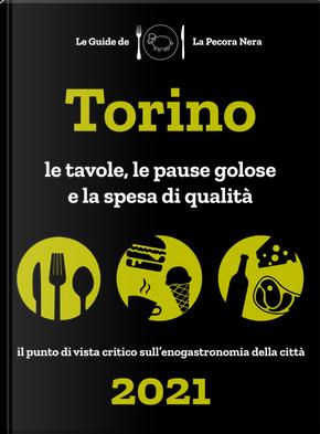 Torino de La Pecora Nera 2021. Le tavole, le pause golose e la spesa di qualità by Fernanda D'Arienzo, Simone Cargiani