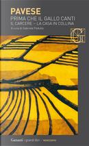 Prima che il gallo canti: Il carcere-La casa in collina by Cesare Pavese