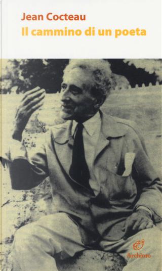 Il cammino di un poeta by Jean Cocteau
