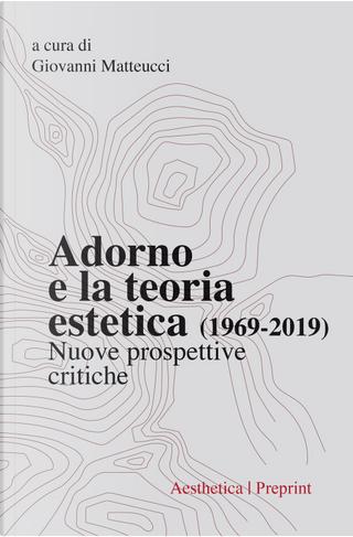 Adorno e la teoria estetica (1969-2019). Nuove prospettive critiche