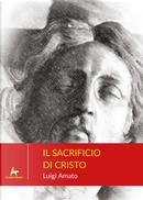 Il sacrificio di Cristo by Luigi Amato