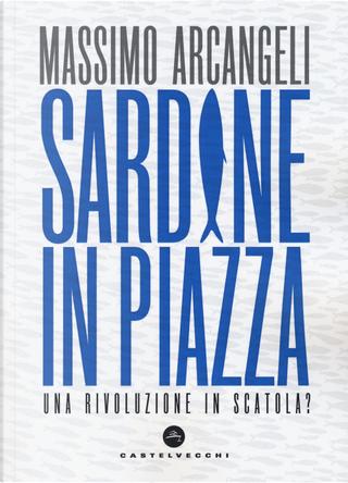 Sardine in piazza. Una rivoluzione in scatola? by Massimo Arcangeli