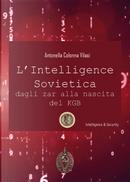 L'intelligence sovietica dagli zar alla nascita del KGB by Antonella Colonna Vilasi