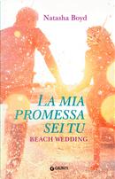 La mia promessa sei tu. Beach wedding by Natasha Boyd