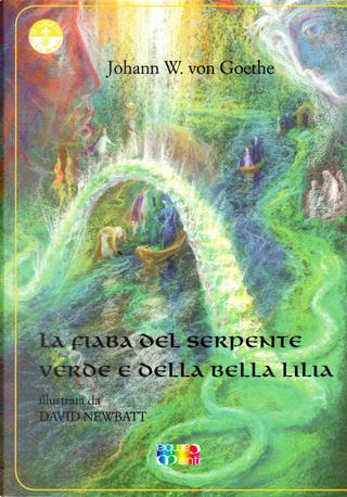 La fiaba del serpente verde e della bella Lilia by Johann Wolfgang Goethe