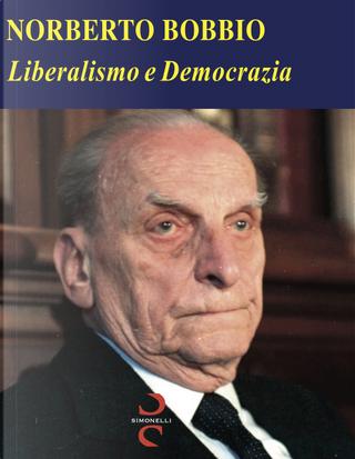 Liberalismo e democrazia by Norberto Bobbio