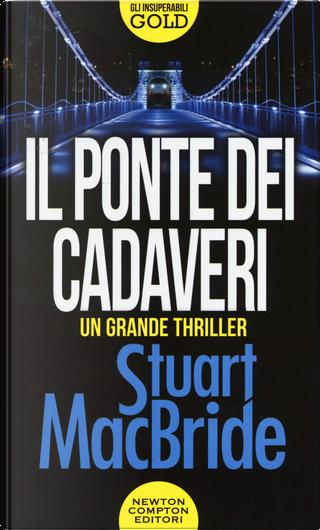 Il ponte dei cadaveri by Stuart MacBride