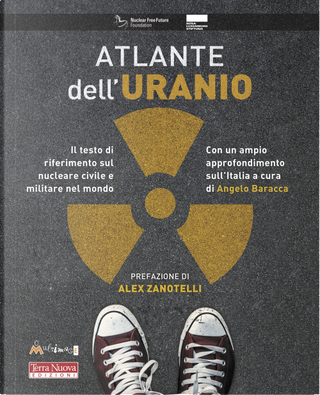 Atlante dell'uranio. Il testo di riferimento sul nucleare civile e militare nel mondo