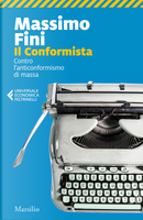 Il conformista. Contro l'anticonformismo di massa by Massimo Fini