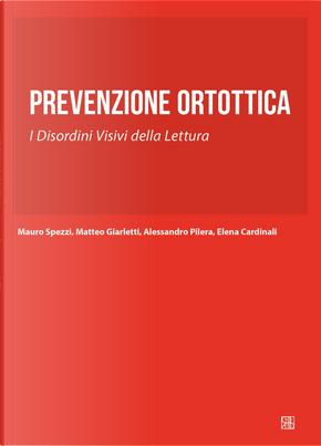 Prevenzione ortottica. I disordini visivi della lettura by Mauro Spezzi