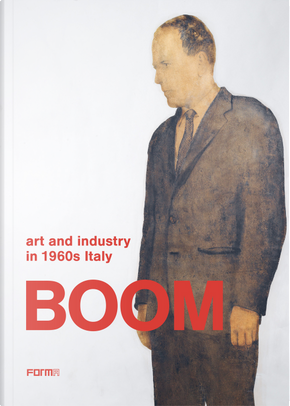 Boom. Art and industry in 1960s Italy