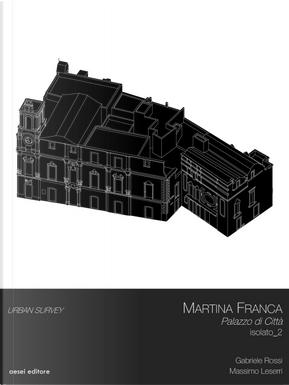 Martina Franca. Palazzo di Città Isolato 2 by Gabriele Rossi, Massimo Leserri