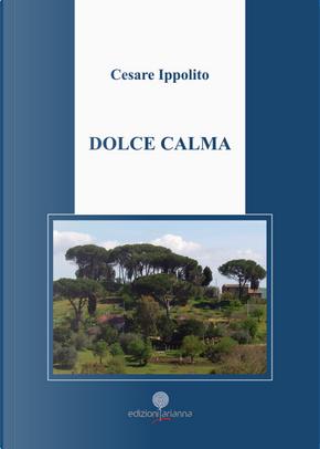 Dolce calma by Cesare Ippolito