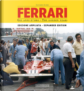 Ferrari. Gli anni d'oro. The golden years. Ediz. italiana e inglese by Leonardo Acerbi