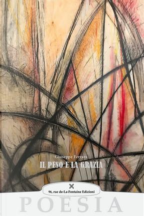 Il peso e la grazia by Giuseppe Ferrara