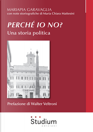 Perché io no? Una storia politica by Mariapia Garavaglia