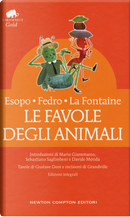 Le favole degli animali. Testo latino e greco a fronte by Esopo, Fedro, Jean de La Fontaine