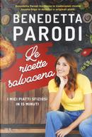 Le ricette salvacena. I miei piatti sfiziosi in 15 minuti by Benedetta Parodi