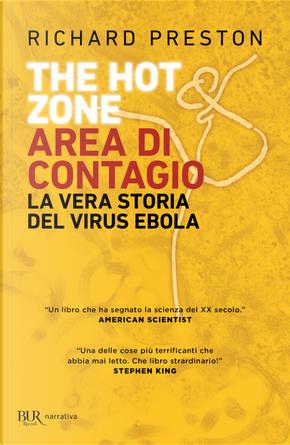 The hot zone. Area di contagio. La vera storia del virus Ebola by Richard Preston
