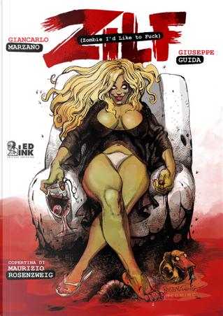 Zilf. Zombie I'd like to fuck by Giancarlo Marzano, Giuseppe Guida
