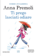 Ti prego, lasciati odiare by Anna Premoli