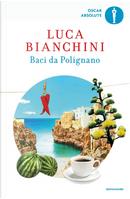 Baci da Polignano by Luca Bianchini