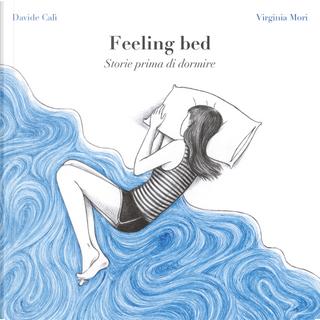 Feeling bed. Storie prima di dormire by Davide Calì