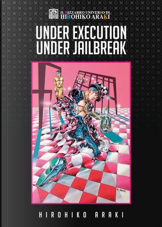 Under execution under jailbreak by Hirohiko Araki