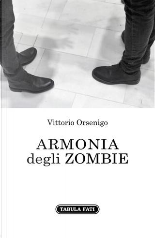 Armonia degli zombie by Vittorio Orsenigo