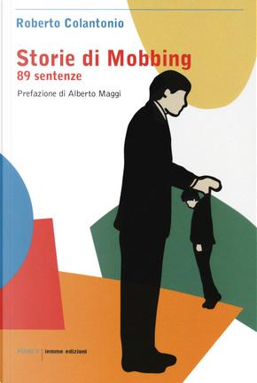 Storie di mobbing. 89 sentenze by Roberto Colantonio