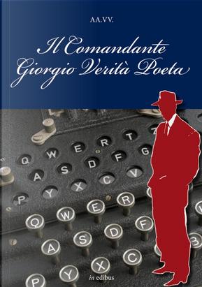 Il comandante Giorgio Verità Poeta