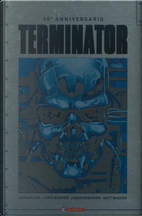 Terminator. 35° anniversario by Chris Warner, James Robinson, John Arcudi, Matt Wagner