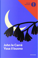 Yssa il buono by John le Carré