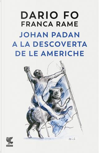 Johan Padan a la descoverta de le Americhe by Dario Fo, Franca Rame