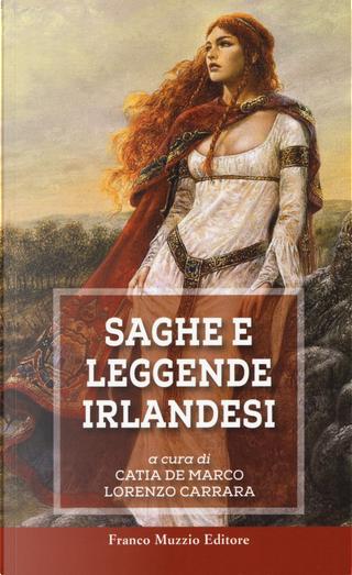 Saghe e leggende irlandesi by Katia De Marco, Lorenzo Carrara