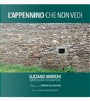 L'Appennino che non vedi. Impressioni fotografiche by Luciano Marchi