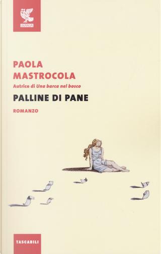 Palline di pane by Paola Mastrocola