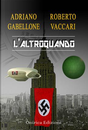 L'altroquando by Adriano Gabellone, Roberto Vaccari