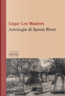 Antologia di Spoon River. Testo inglese a fronte by Edgar Lee Masters