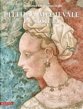 Pittura medievale in Sicilia by Francesca Campagna Cicala