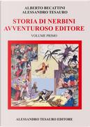 Storia di Nerbini. L'avventuroso editore. Vol. 1 by Alberto Becattini, Alessandro Tesauro