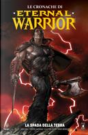 Le cronache di Eternal Warrior. Vol. 1: La spada della terra by Cary Nord, Peter Milligan, Renato Guedes, Robert Venditti