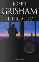 Il ricatto by John Grisham
